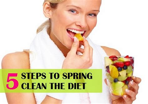 start the spring with a healthy body 5 steps to spring clean the diet for healthy body