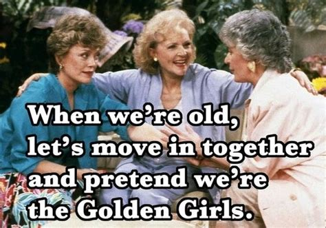 Golden Girls Memes - 17 female friendship truths as told by quot golden girls quot