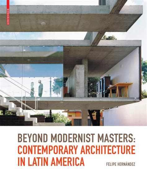 contemporary latin america contemporary 023035419x beyond modernist masters contemporary architecture in latin america by birkh 228 user issuu