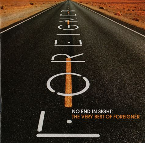 no end in sight for foreigner no end in sight the best of foreigner