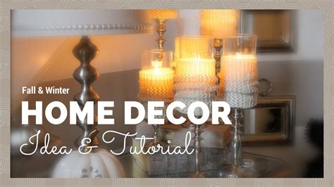 home decor youtube home decor fall winter home decor idea tutorial youtube