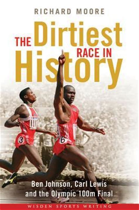 racism and the olympics books the dirtiest race in history ben johnson carl lewis and