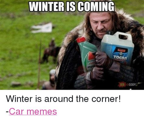 winter is coming meme cars memes and winter memes of 2017 on sizzle