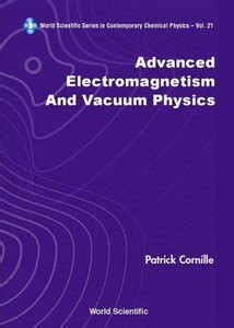 Vacuum Physics Advanced Electromagnetism And Vacuum Physics Avaxhome