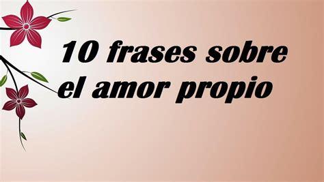 imagenes positivas sobre el amor 10 frases sobre el amor propio frases de un amor