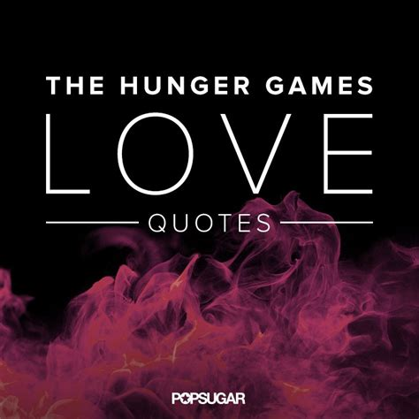 theme of the hunger games with quotes the hunger games quotes popsugar love sex