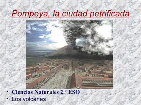 libro pompeya historia y pompeya petrificada por el volc 225 n vesubio