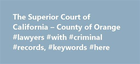 Orange County California Arrest Records 25 Best Ideas About Superior Court On