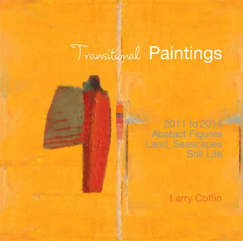 transitional abstracts books transitional paintings by larry coffin blurb books