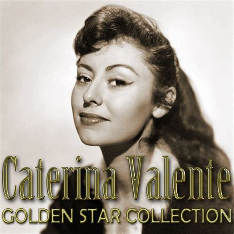 caterina valente new album caterina valente golden star collection caterina valente