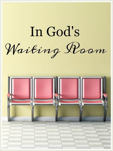 god s waiting room in god s waiting room stonegable