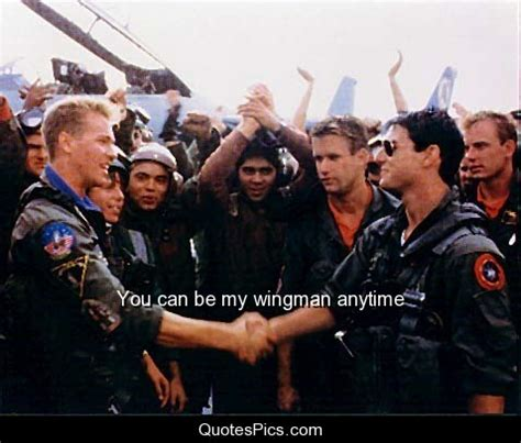 you can be my you can be my wingman anytime top gun quotes pics