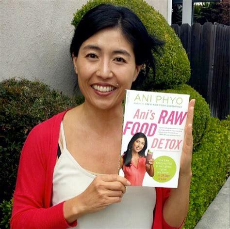 Ani S Food Detox Recipes by Ani S Food Detox Ani Phyo Wellness Food
