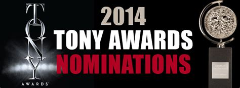 tony awards nominations 2014 the complete list 2014 tony award nominations the complete list overtures