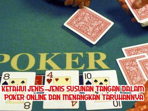 ketahui jenis jenis susunan tangan  poker   menangkan taruhannya situs judi