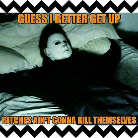 Michael Myers Memes - best 25 horror movie quotes ideas on pinterest horror