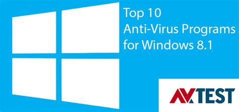 best free virus protection for windows 8 1 top 10 anti virus and security programs for