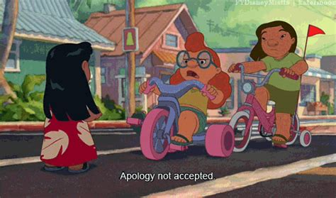 The Recap Apology Not Accepted by Lilo And Stitch Quotes Lilo And Stitch Quotes