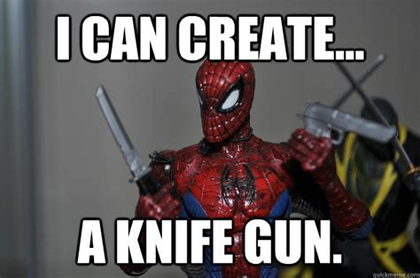 Make A Spiderman Meme - i can create a knife gun action figure spider man