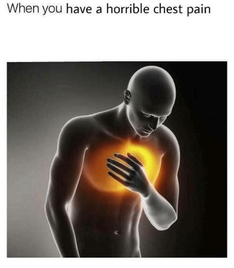 Chest Pain Meme - when you have a horrible chest pain pain meme on me me