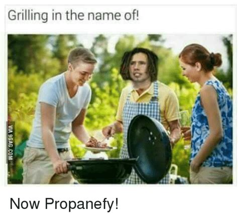 In The Name Of grilling in the name of now propanefy meme on sizzle