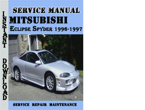 service manual 1996 mitsubishi eclipse workshop manual download free service manual free mitsubishi eclipse spyder 1996 1997 service repair manual