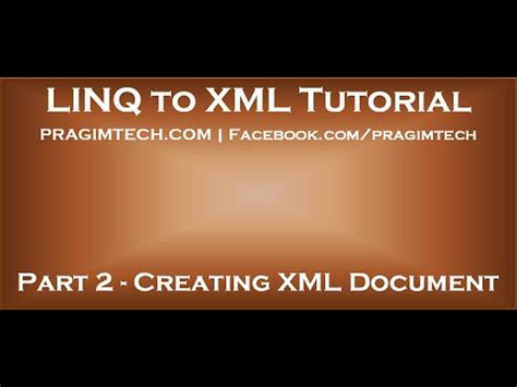 xml retrieval tutorial part 2 creating an xml document using in memory collection