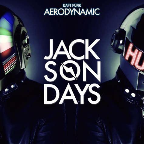 daft punk aerodynamic download daft punk aerodynamic jackson days remix