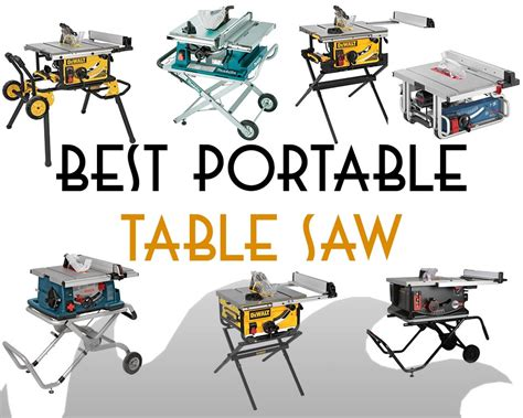 who makes the best table saw best portable table saw