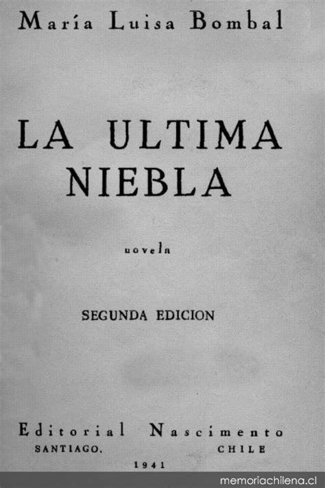 libro la ultima niebla la 250 ltima niebla novela memoria chilena biblioteca nacional de chile