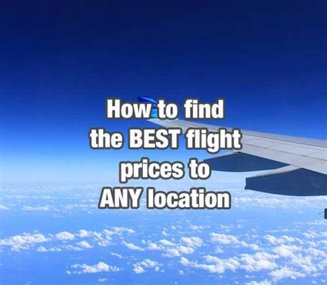 best flight prices how to find the best flight prices to any location