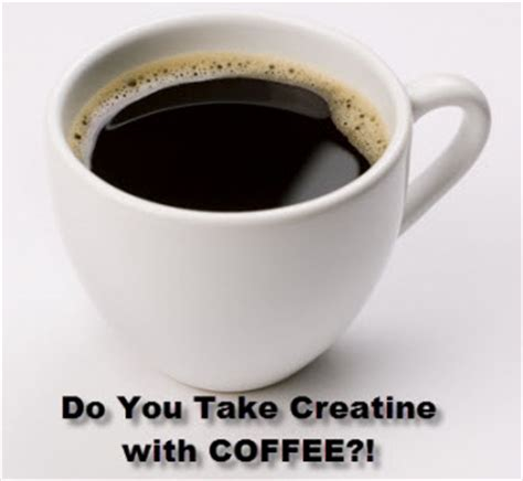 creatine with coffee the never ending debate about creatine and caffeine