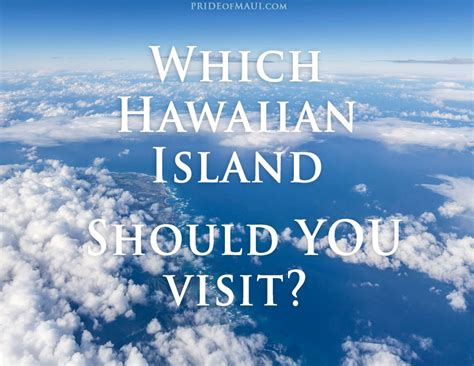 best islands to visit in hawaii which hawaii island should you visit best island to visit
