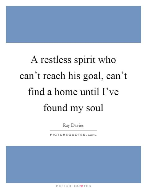 restless spirit quotes sayings restless spirit picture