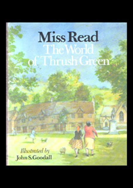 The World Of Green Thrush 68 best images about miss read author on