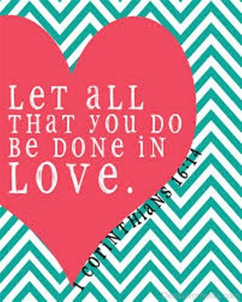 let all that you do be done in love tattoo wise quotes pictures images graphics for