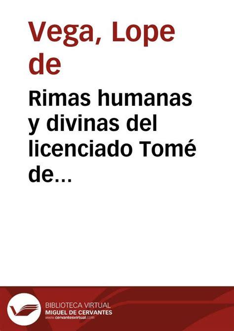 libro rimas humanas y divinas rimas humanas y divinas del licenciado tom 233 de burguillos lope de vega edici 243 n de juan manuel