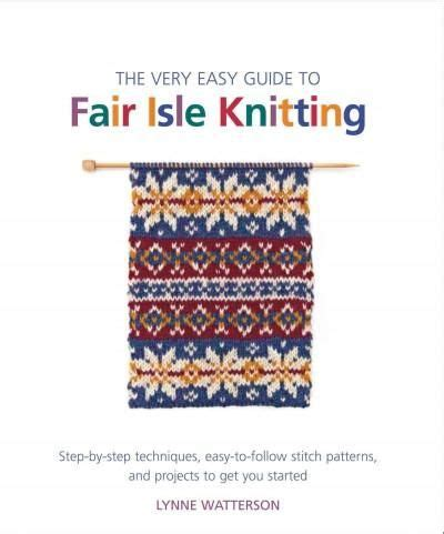 a beginnerã s guide to sewing with knitted fabrics everything you need to to make 20 essential garments books 1000 ideas about fair isle knitting on fair