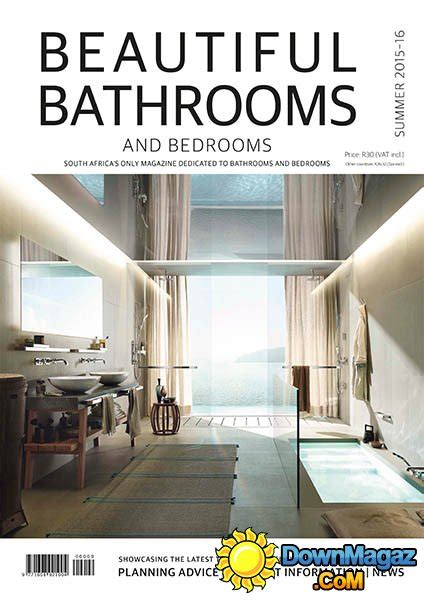 beautiful bathrooms and bedrooms magazine beautiful bathrooms and bedrooms sa summer 2015 2016