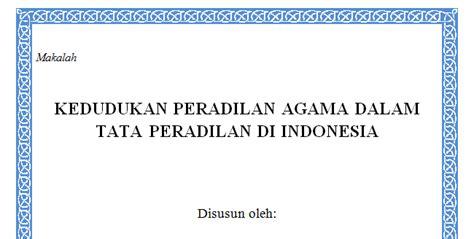 Peradilan Agama Dalam Bingkai Reformasi makalah kedudukan peradilan agama dalam tata peradilan di indonesia ukhwah asyifusyinen
