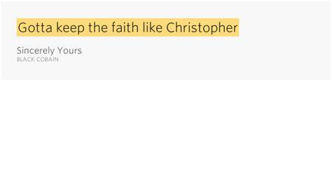 printable lyrics for gotta keep reading gotta keep the faith like christopher sincerely yours
