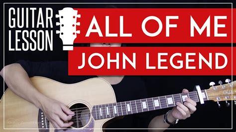 tutorial guitar all of me all of me guitar tutorial john legend guitar lesson