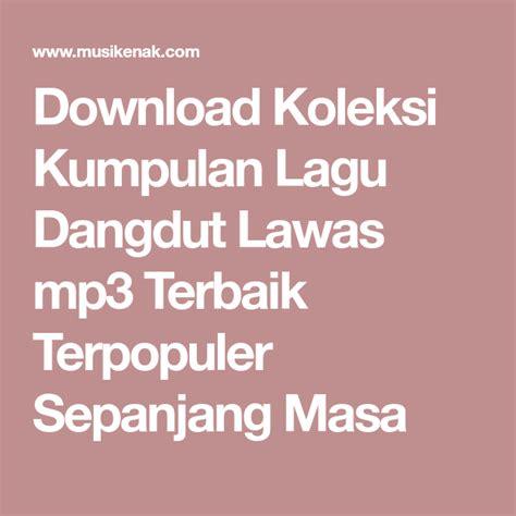daftar kumpulan lagu dangdut lawas mp terbaik
