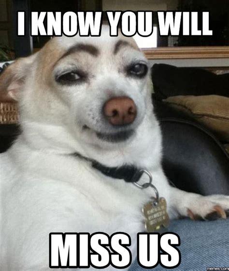 I Will Miss You Meme - home memes com