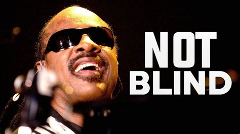 Is Blind by Is Stevie Really Blind The