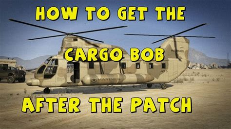 Where To Find Gta 5 Where To Find The Cargo Bob Location After Patch