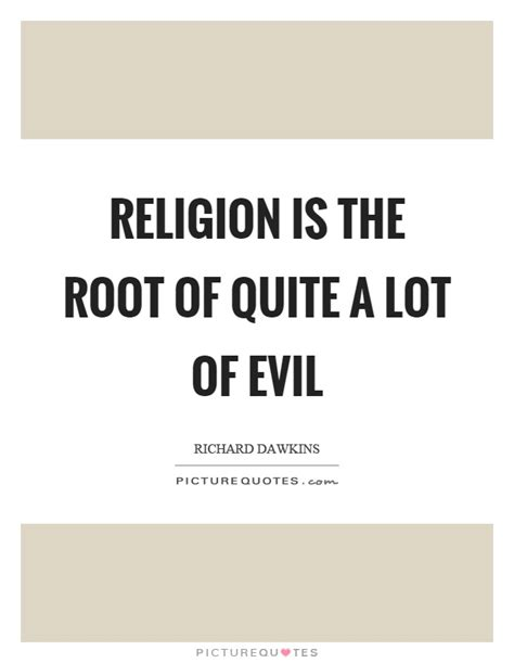 Religion Is The Root Of All Evil Essay by Richard Dawkins Quotes Sayings 300 Quotations