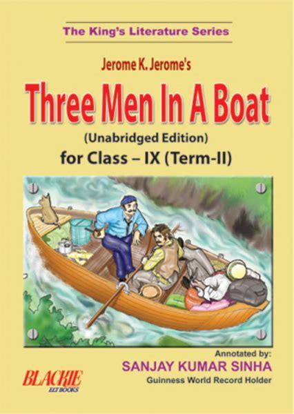 three men in a boat cbse three men in a boat for class ix term ii by jerome k jerome