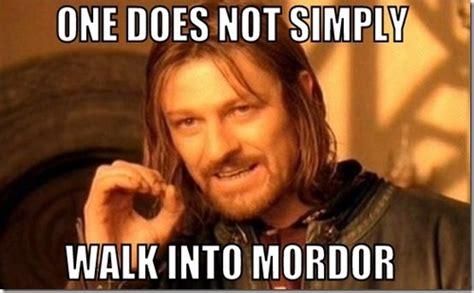 Mordor Meme - one does not simply walk into mordor meme history