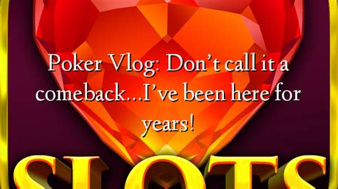 Dont Call It A Comebackive Been Here For Years by Vlog Don T Call It A Comeback I Ve Been Here For